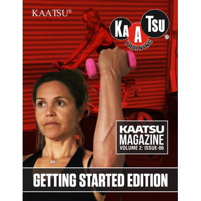 17. KAATSU Magazine - Getting Started Edition - Volume 02 Issue 06