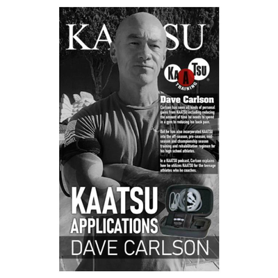 22. KAATSU Magazine - KAATSU Applications, Dave Carlson Edition - Volume 03 Issue 02A